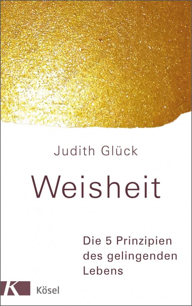 Weisheit von Judith Glueck